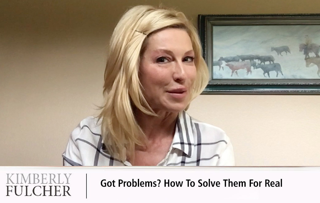Got problems? How to solve them for real.