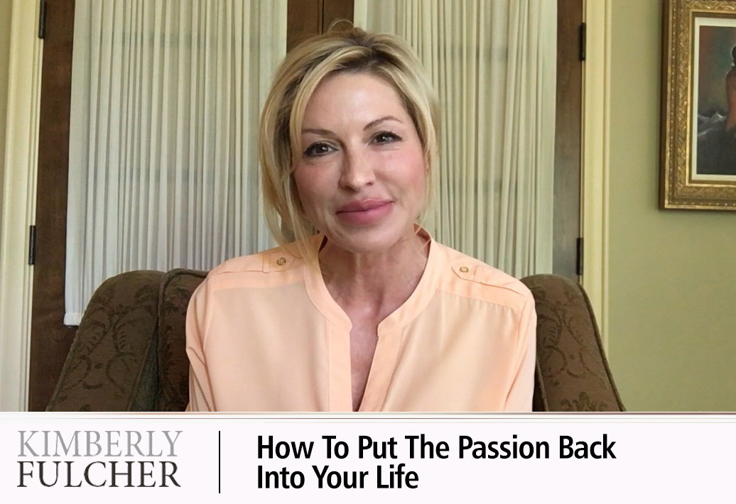 How to put the passion back into your life.