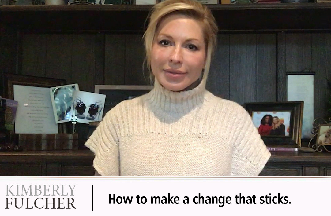 How to make a change that sticks.