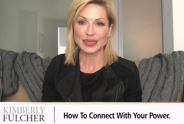 how-to-connect-with-your-power-with-kim-fulcher